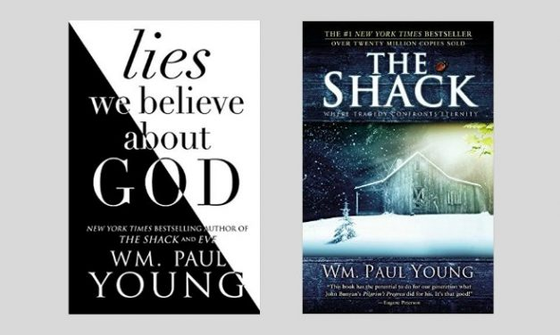 William Paul Young's False Gospel: Why the Author of The Shack is Not a Christian